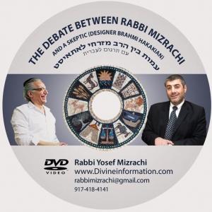 The Debate Between Rabbi Mizrachi with a Skeptic (Designer Barhami Hakakian)
