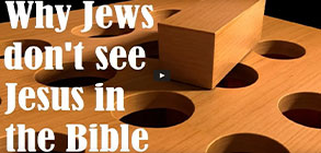 Why Jews Don't See Jesus In The Bible – By Rabbi Michael Skobac